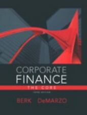 Corporate Finance, the Core by Peter DeMarzo and Jonathan Berk (2013, Hardcover)