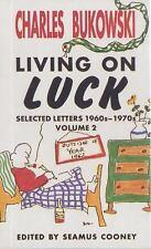 Charles Bukowski, Living On Luck: Selected Letters 1960s-1970s, Vol. 2