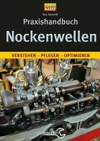 Praxishandbuch Nockenwellen Verstehen pflegen optimieren frisieren Tuning Buch
