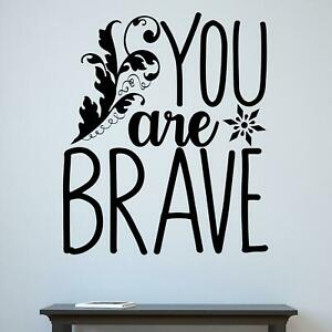 You Are Brave Wall Sticker Decal  Quote Inspirational Motivational Home Décor