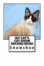 Cat Fancier: My Cat's Cat Show Record Book : Snowshoe by Marian Blake (2015,.