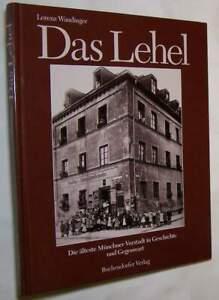 Das Lehel Stadtteilbuch Vorstadt München Bayern Chronik Heimatbuch Oberbayern