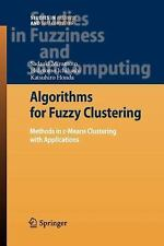 Studies in Fuzziness and Soft Computing Ser.: Algorithms for Fuzzy Clustering...