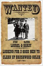 LAUREL & HARDY WANTED POSTER # 1. 11X17. WAY OUT WEST. BRUSHWOOD GULCH.