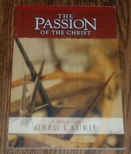 The Passion of the Christ: A Biblical Guide by Greg Laurie (2004, paperback)