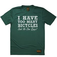 I Have Too Many Bicycles Said No One Ever Sports T-SHIRT Cycling Birthday Gift