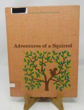 VINTAGE 1962 ADVENTURES OF A SQUIRREL HARDBACK BOOK