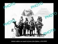 OLD HISTORICAL PHOTO OF BRITISH ARMY, SOLDIERS ON CAMELS AT THE SPHINX, 1916 WWI