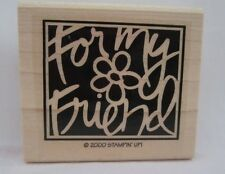 """Stampin Up Vivid Greetings """"For My Friend""""  Single Rubber Stamp New"""