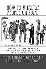 How to Analyse People on Sight : Through the Science of Human Analysis: the...