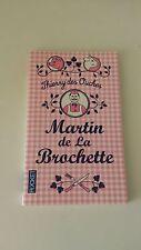 Thierry Des OUCHES - Martin de La Brochette