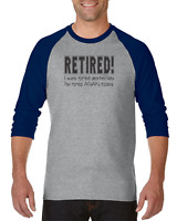 Raglan T-shirt 3/4 Sleeve Retired I Was Tired Yesterday I'm Again Today
