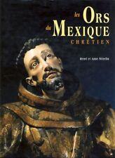 LES ORS DU MEXIQUE CHRETIEN - STIERLIN HENRI ET ANNE