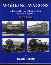 Working Wagons: A Pictorial Review of Freight Stock on the B.R.System: v. 3: ...
