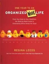 One Year to an Organized Work Life: From Your Desk to Your Deadlines, the Week-b