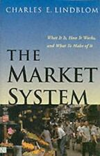 The Market System: What It Is, How It Works, and What to Make of It Lindblom, C