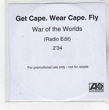 (FN465) Get Cape. Wear Cape. Fly, War Of The Worlds - DJ CD