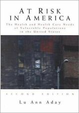 At Risk in America: The Health and Health Care Needs of Vulnerable-ExLibrary