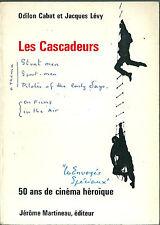 Les cascadeurs 50 ans de cinéma héroïque Cascade stunt man
