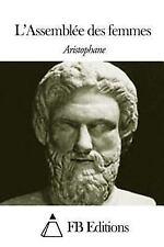 L' Assemblée des Femmes by Aristophane (2014, Paperback)