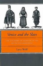 Venice and the Slavs: The Discovery of Dalmatia in the Age of Enlightenment: ...