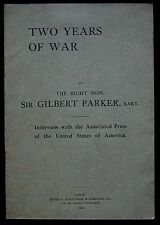 Two Years of War Sir Gilbert Parker Interview with the A.P. 1916 1st ed. VG+