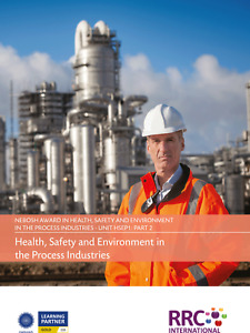 RRC Study Text: NEBOSH Award in HSE for the Process Industries