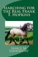 Horses from History: Searching for the Real Frank T. Hopkins by Janice...