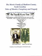 The Morris Family of Madison County, NC  Tales of Murder, Conspiracy & Tragedy