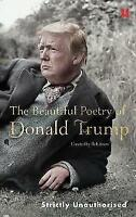 The Beautiful Poetry of Donald Trump by Robert Sears (Hardback, 2017)