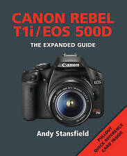 Canon Rebel T1i/EOS 500D (Expanded Guide), Andy Stansfield, New Book