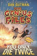 The Genius Files #3: You Only Die Twice by Dan Gutman