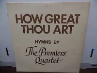 Hymns by The Premiers Quartet How Great Thou Art Aristis Records 33rpm 081616DBE