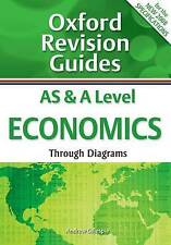 AS and A Level Economics Through Diagrams: Oxford Revision Guides by Andrew...