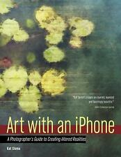 Art with an iPhone: A Photographer's Guide to Creating Altered-ExLibrary