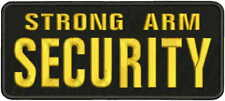 STRONG ARM SECURITY EMBROIDERY PATCH 4X10 HOOK ON BACK BLK/GOLD