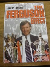 1999 Hardback Book: Manchester United - The Ferguson Effect By Harry Harris (Wit