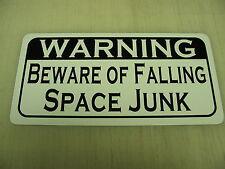BEWARE OF FALLING SPACE JUNK Sign 4 NASA, Star Wars & Star Trek Fans Satellite