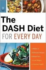 The DASH Diet for Every Day : 4 Weeks of DASH Diet Recipes and Meal Plans to...