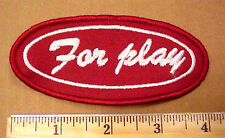 """FOR PLAY"" (FORE PLAY FOREPLAY) EMBROIDERED SEW-ON HUMOROUS FUNNY NOVELTY PATCH"