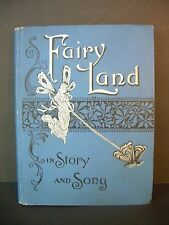 ANTIQUE HARDCOVER BOOK~FAIRYLAND IN STORY AND SONG~1894~PROSPECT PUBLISHING CO