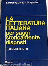 LA LETTERATURA ITALIANA PER SAGGI STORICAMENTE DISPOSTI IL CINQUECENTO MURSIA 75