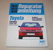 Reparaturanleitung Toyota Corolla 1,3 Liter / 1,6 Liter - ab 1987!