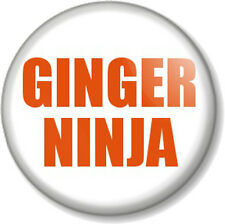 "GINGER NINJA 1"" 25mm Pin Button Badge Novelty Geek Nerd Joke Red Head Carrot Top"