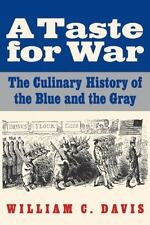 A Taste for War: The Culinary History of the Blue and the Gray (Paperback or Sof