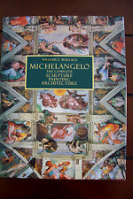 Michelangelo The Complete Sculpture, Painting, Architecture by William E.Wallace