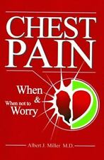 Chest Pain: When and When Not to Worry, Miller M.D., Albert, Good Book