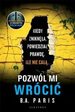 POZWÓL MI WRÓCIĆ, B.A. Paris | Polish Book, Polska Książka