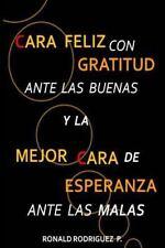 Cara Feliz con Gratitud Ante Las Buenas y la Mejor Cara de Esperanza Ante Las...