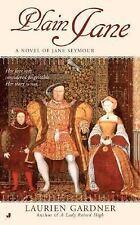 Plain Jane: A Novel of Jane Seymour (Tudor Women Series) by Laurien Gardner